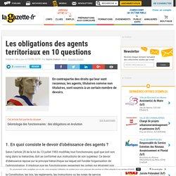 Les obligations des agents territoriaux en 10 questions