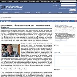Philippe Meirieu : L'École est obligatoire, mais l'apprentissage ne se décrète pas