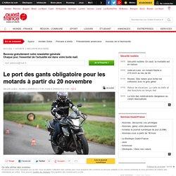 Le port des gants obligatoire pour les motards à partir du 20 novembre