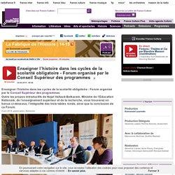 Enseigner l'histoire dans les cycles de la scolarité obligatoire - Forum organisé par le Conseil Supérieur des programmes