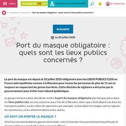 Port du masque obligatoire : quels sont les lieux publics concernés ?