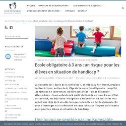 Ecole obligatoire à 3 ans : un risque pour les élèves en situation de handicap ?