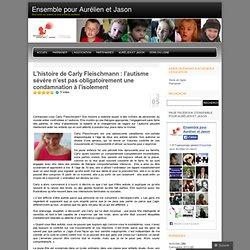 Carly Fleischmann: l'autisme sévère n'est pas obligatoiremet 1 condamnat° à l'isolemet