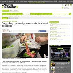 Doggy bag : pas obligatoires mais fortement conseillés - 12/01/2016