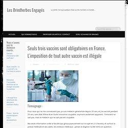 Seuls trois vaccins sont obligatoires en France. L'imposition de tout autre vaccin est illégale