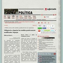 JORNADA 29/05/14 Obligatorio, etiquetar las semillas genéticamente modificadas: Sagarpa