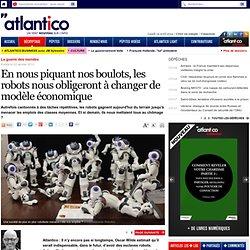 Les robots nous obligeront à changer de modèle économique