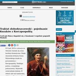 Traktat słobodyszczewski - pojednanie Kozaków z Rzeczpospolitą - Histmag.org
