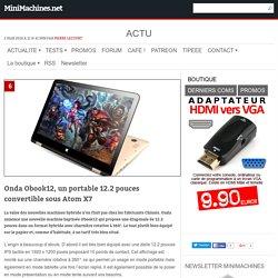Onda Obook12, un portable 12.2 pouces convertible sous Atom X7