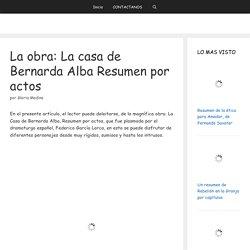 LA OBRA: LA CASA DE BERNARDA ALBA RESUMEN POR ACTOS