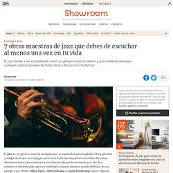 7 obras maestras de jazz que debes de escuchar al menos una vez en tu vida