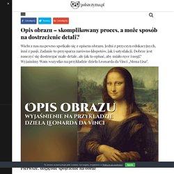 Opis obrazu – wyjaśnienie na przykładzie dzieła Leonarda da Vinci