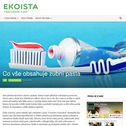 Co vše obsahuje zubní pasta - Ekoista.cz