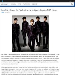 Le côté obscur de l'industrie de la Kpop d'après BBC News - Soompi France