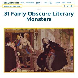 31 Fairly Obscure Literary Monsters