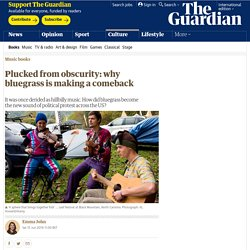 Plucked from obscurity: why bluegrass is making a comeback