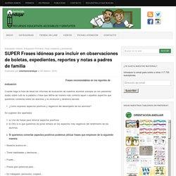 SUPER Frases idóneas para incluir en observaciones de boletas, expedientes, reportes y notas a padres de familia -Orientacion Andujar