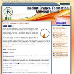 Type 5 – Dominante Observateur - IFFE Institut France Formation Enneagramme - Aix-en-Provence – Marseille – Istres – Toulon – Avignon -Lyon – Grenoble – Toulouse