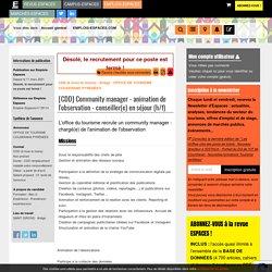 Emploi tourisme (11/03 - 09) : [CDD] Community manager - animation de l'observation - conseiller(e) en séjour (h/f)