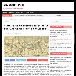 Histoire de l'observation et de la découverte de Mars au télescope - Objectif Mars