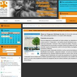 """Actes - """"L'observation locale en santé : du diagnostic au pilotage de la politique de santé publique"""" - 2009"""