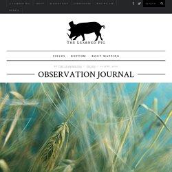 Observation Journal - The Learned Pig