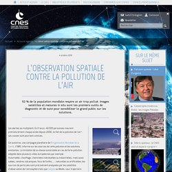 L'observation spatiale contre la pollution de l'air