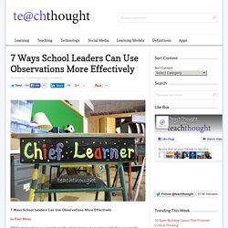 7 Ways School Leaders Can Use Teacher Observations More Effectively