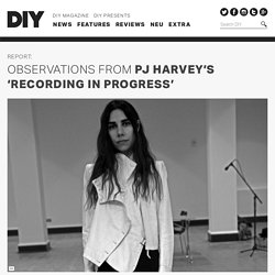 Observations from PJ Harvey's 'Recording in Progress'