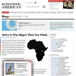Africa Is Way Bigger Than You Think - Scientific American Blog Network