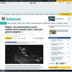 Philae : les observations sur la surface de la comète sont « une très grosse surprise »