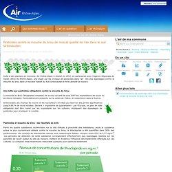AIR RHONE ALPES 21/02/13 Pesticides contre la mouche du brou de noix et qualité de l'air dans le sud Grésivaudan.