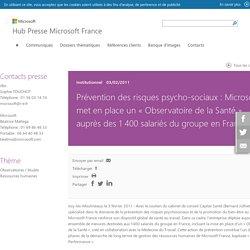 Prévention des risques psycho-sociaux : Microsoft met en place un « Observatoire de la Santé » auprès des 1 400 salariés du groupe en France, - Communiqués de presse Microsoft