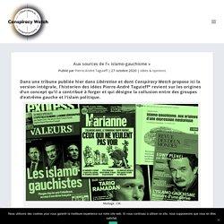 Aux sources de l'« islamo-gauchisme » - Conspiracy Watch