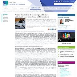 Premier Observatoire de la convergence Media: L'internaute pass