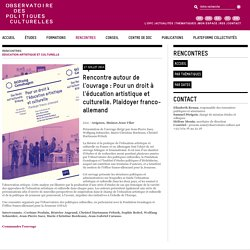 Rencontre autour de l'ouvrage : Pour un droit à l'éducation artistique et culturelle. Plaidoyer franco-allemand