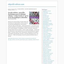 Les géo-artistes : nouvelles dynamiques pour la fabrique urbaine - L'observatoire n° 48. la revue des politiques culturelles - objectif-culture.com