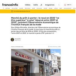 """Marché du prêt-à-porter : le recul en 2020 """"va être supérieur"""" à celui """"observé entre 2007 et 2019"""", prévient l'Observatoire économique de l'Institut français de la mode"""