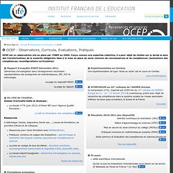 OCEP : Observatoire, Curricula, Evaluations, Pratiques — Site de l'Institut Français de l'Education