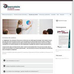 L'Observatoire de l'Évolution des Métiers de l'Assurance » Évolution des métiers