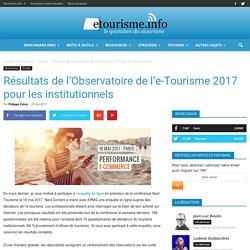 Résultats de l'Observatoire de l'e-Tourisme 2017 pour les institutionnels