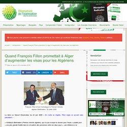 Quand François Fillon promettait à Alger d'augmenter les visas pour les Algériens – Observatoire de l'islamisation