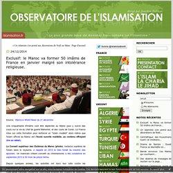 Exclusif: le Maroc va former 50 imâms de France en janvier malgré son intolérance religieuse.