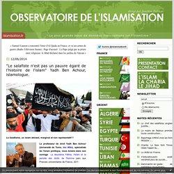 """""""Le salafiste n'est pas un pauvre égaré de l'histoire de l'islam"""" Yadh Ben Achour, islamologue."""