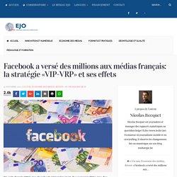 Facebook a versé des millions aux médias français: la stratégie «VIP-VRP» et ses effets