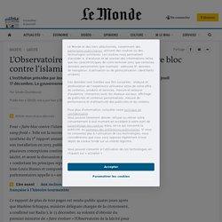 L'Observatoire de la laïcité appelle à «faire bloc contre l'islamisme radical»