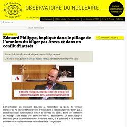 Edouard Philippe, impliqué dans le pillage de l'uranium du Niger par Areva et (...) - Observatoire du nucléaire