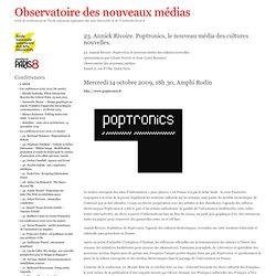 Observatoire des nouveaux médias » 23. Annick Rivoire. Poptronic