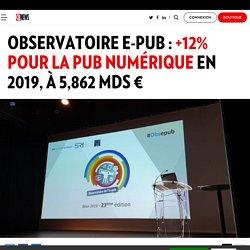 Observatoire e-Pub : +12% pour la pub numérique en 2019, à 5,862 Mds €