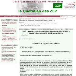 """85 - """"L'évaluation par compétences pour donner plus de sens à l'école"""" (compte rendu de la Rencontre OZP du 12 janvier 2011)"""